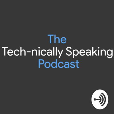 Tech-nically Speaking