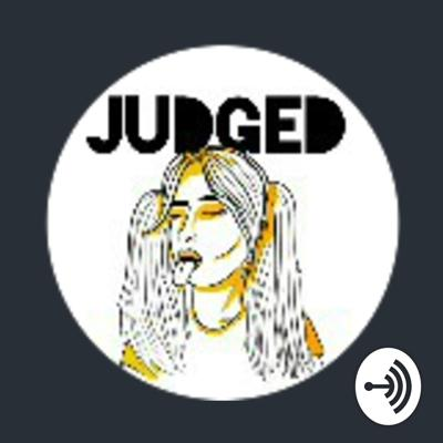 Judged And Judgmental Podcast
