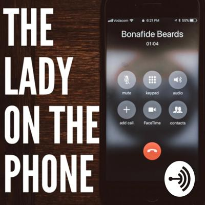Bonafide Beards Presents: The Lady on the Phone
