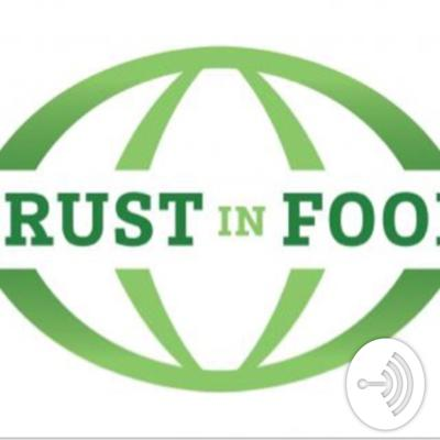 Trust In Food™ Podcast