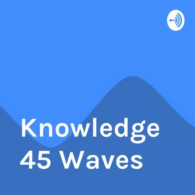 Knowledge45 Waves