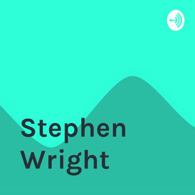 Welcome to the Stephen Wright podcast, where amazing things happen.