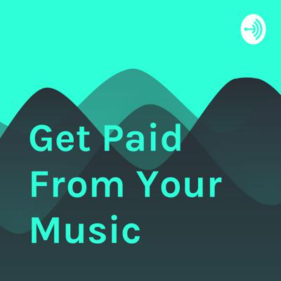 Get Paid From Your Music