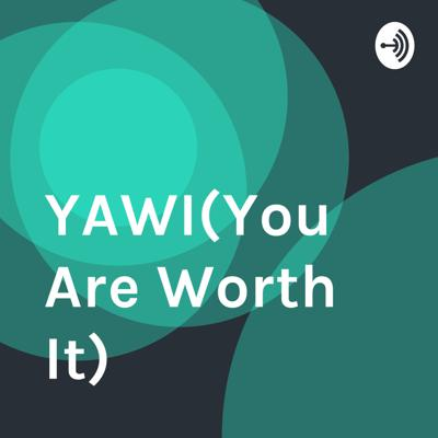 YAWI(You Are Worth It)
