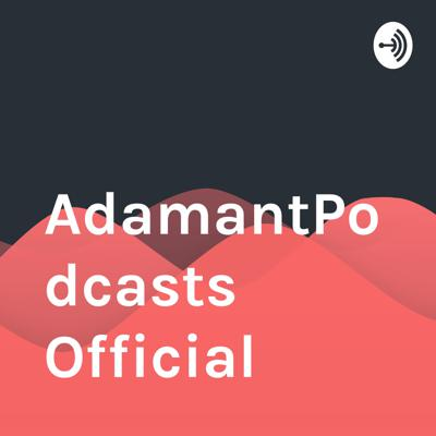 AdamantPodcasts Official
