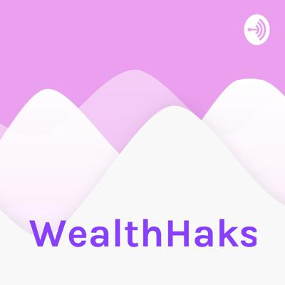 Welcome to WealthHaks where financial education is available to the masses!