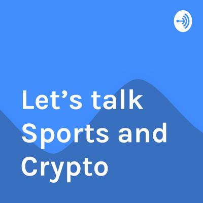 Let's talk Sports and Crypto