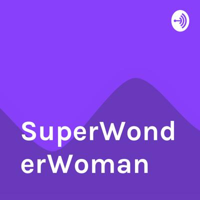 Join my journey into becoming a SuperWonderWoman. The journey of improving all aspects of my life and the path I am taking into becoming one
