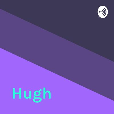 Welcome to the Hugh podcast, where amazing things happen.