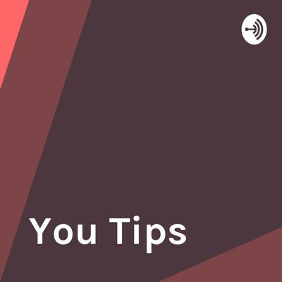 You Tips