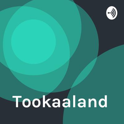 Welcome to the Tookaaland podcast, where amazing things happen.