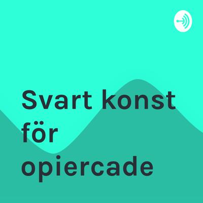 Welcome to the Svart konst för opiercade podcast, where amazing things happen.