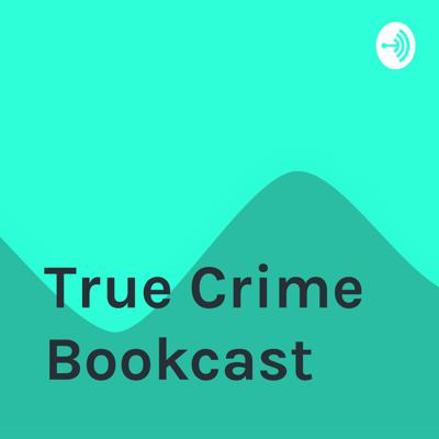 True Crime Bookcast