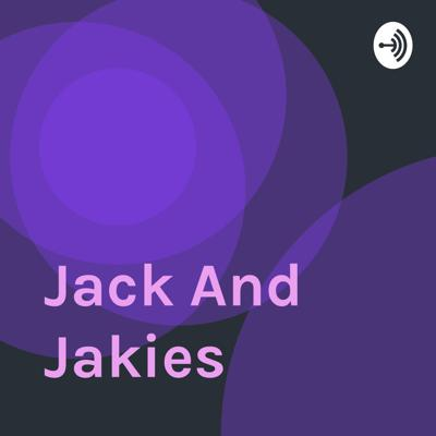 Jack And Jakies