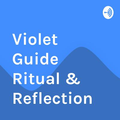 Violet Guide Ritual & Reflection