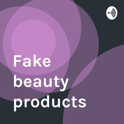 Fake beauty products