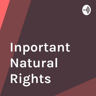 Inportant Natural Rights