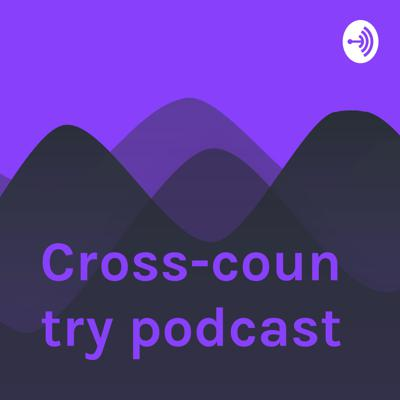 Cross-country podcast
