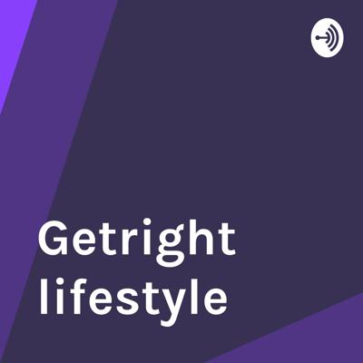 Get Right lifestyle