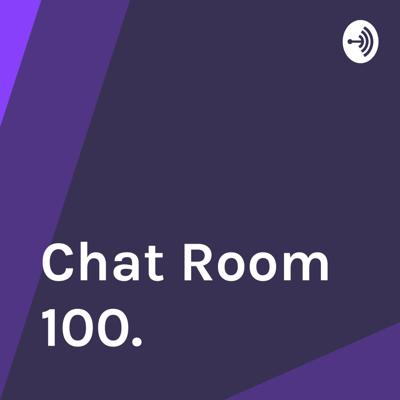 Chat Room 100.