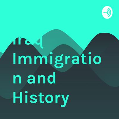 Iraq Immigration and History