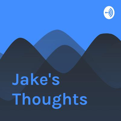 Jake's Thoughts