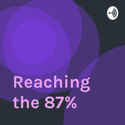 Reaching the 87%