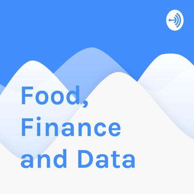 Food, Finance, and Data- S1E01