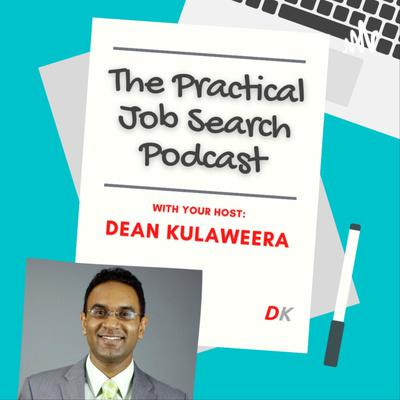 The Practical Job Search Podcast with Dean Kulaweera