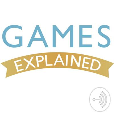 Games Explained - A Board Gaming Podcast
