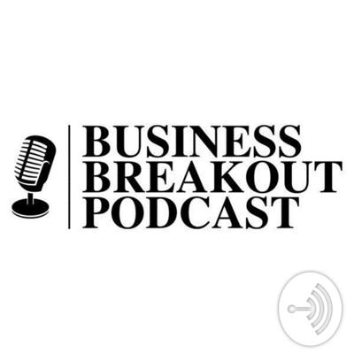 Business Breakout Podcast