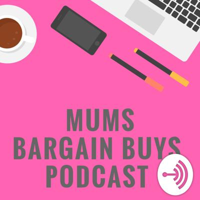 Mums Bargain Buys Podcast