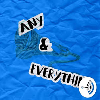 Any&Everything