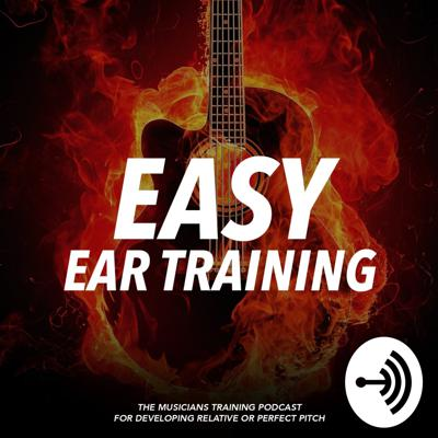 Easy Ear Training - The Musicians training podcast for developing relative or perfect pitch