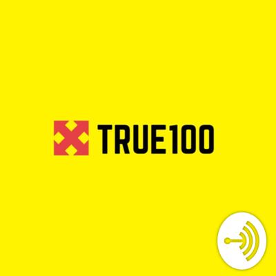 True100 Podcast