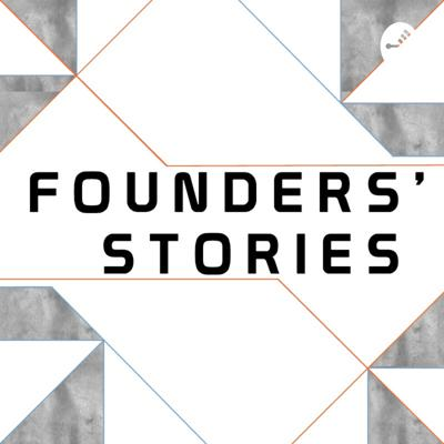 Founders' Stories