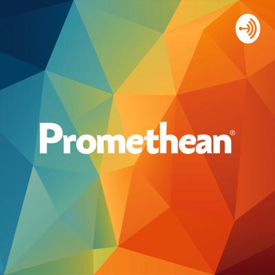 Promethean Education and Tech Podcast