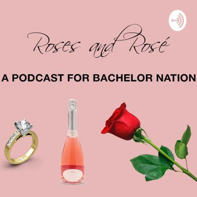 This is Roses and Rosé, a podcast for Bachelor Nation. Listen to my thoughts on each episode of The Bachelor, Bachelorette and Bachelor in Paradise!