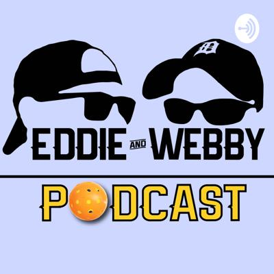 The Eddie and Webby Podcast
