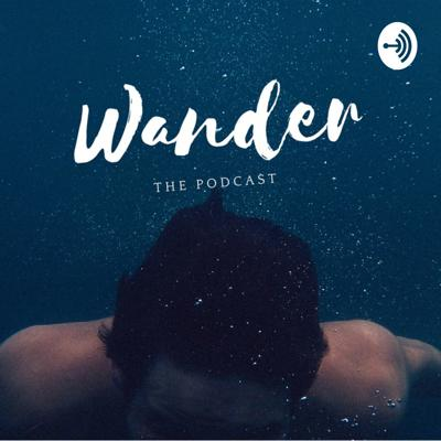 Wander the podcast