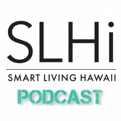 Welcome to Smart Living Hawaii's Podcast where we discuss Smart Homes & Technology, Sustainability, Healthy Lifestyles (Food/Fitness/Well-Being) and Smart Business. Check us out at: www.SmartLivingHi.com, follow us on Instagram @smart_living_hawaii or LIKE us on Facebook @smartlivinghawaii #SmartHomes #SmartEco #SmartHealth #SmartBusiness