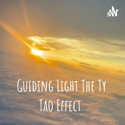 Guiding Light The Ty Tao Effect
