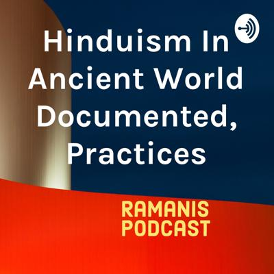 Hinduism In Ancient World Documented, Practices