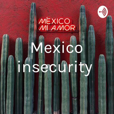 Mexico insecurity