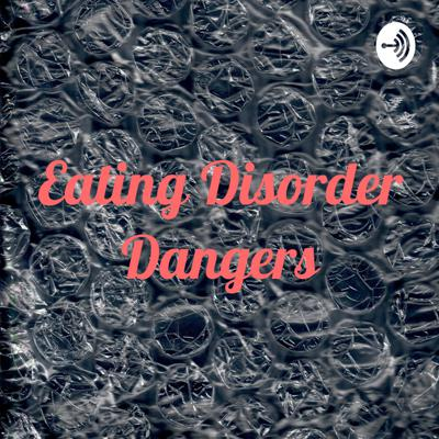 My podcast about eating disorder dangers