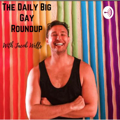 The Daily Big Gay Roundup