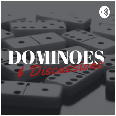 Dominoes and Discussions, A podcast where you gotta play the game and speak from the heart. Support this podcast: https://anchor.fm/DominoesandDiscussions/support