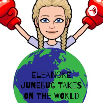 Eleanore Junebug Takes On The World