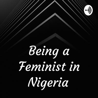 Being a feminist in Nigeria.  You will be labeled as a bitter, angry, man hating witch because FEMINISTS condemn Patriarchy. But we know they are wrong. Feminism is all about fighting for equality, fighting patriarchy, fighting for a better future, fighting for women's right, fighting against rape, fighting against domestic violence, fighting against sexual assault, etc. Feminist are sometimes classified as humanitarians, because we are fighting for a better future for generations to come.