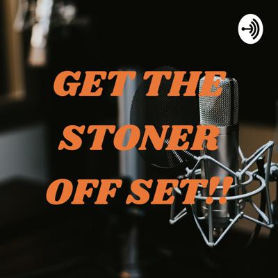 GET THE STONER OFF SET!! By Ronnie and friends